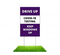 Drive Up Covid-19 Testing Yard Signs (Non reflective)
