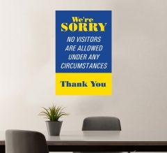 Sorry No Visitors Allowed Vinyl Posters