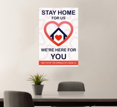 Stay Home For Us Stop the Spread Vinyl Posters