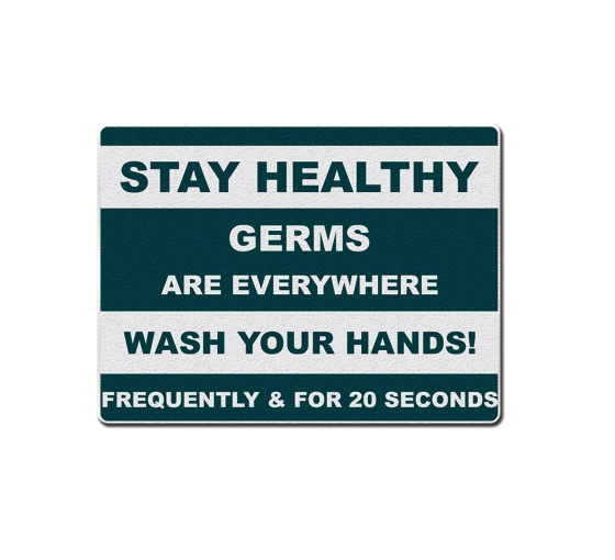 Stay Healthy Germs Everywhere Wash your Hands Compliance signs