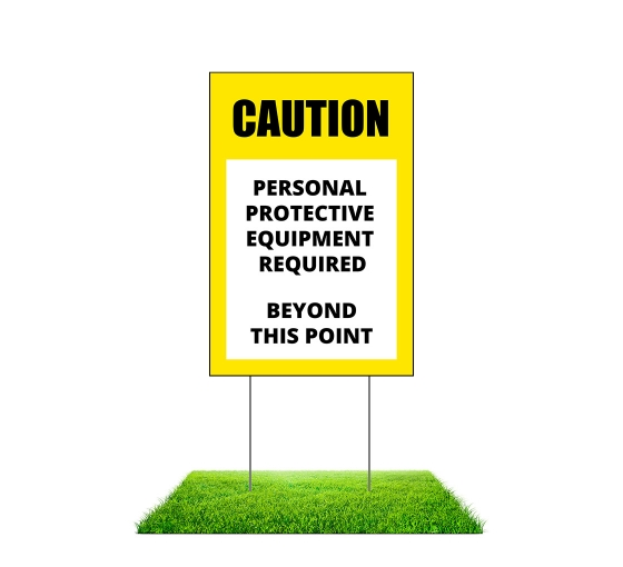 Caution Personal Protection Equipment Required Beyond this Point Yard Signs (Non reflective)