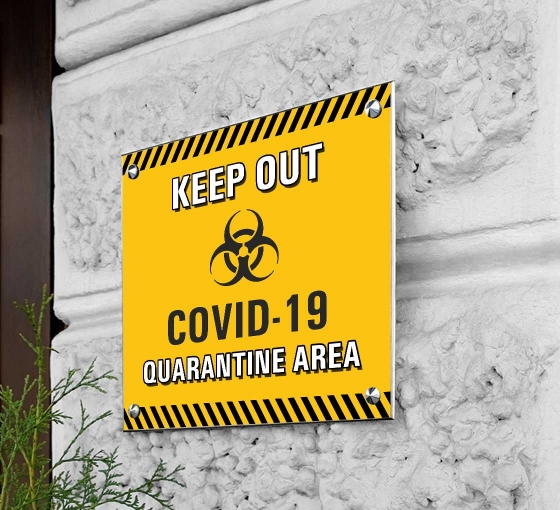 Keep Out Covid-19 Quarantine Area Acrylic Signs