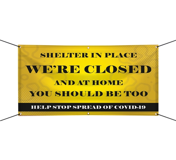 Shelter in Place Stay at Home Stop the Spread Vinyl Banners