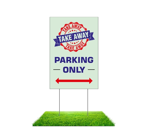 Take Away Parking Only Yard Signs (Non reflective)